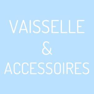 Vaisselle et accessoires